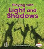 Playing with Light and Shadows (First Step Nonfiction Light and Sound)
