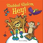 Shabbat Shalom, Hey!