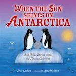 When the Sun Shines on Antarctica af Irene Latham
