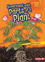 Experiment with Parts of a Plant (Lightning Bolt Books)