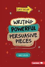 Writing Powerful Persuasive Pieces (Write This Way)
