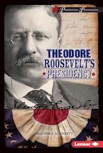 Theodore Roosevelt's Presidency af Heather Schwartz