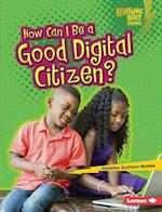 How Can I Be a Good Digital Citizen? (Lightning Bolt Books)