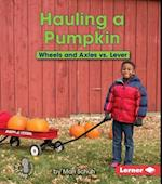 Hauling a Pumpkin (First Step Nonfiction)