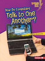 How Do Computers Talk to One Another? (Lightning Bolt Books)