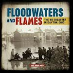 Floodwaters and Flames