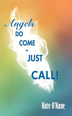 Angels Do Come - Just Call!