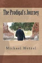 The Prodigal's Journey af Michael Wetzel