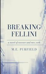 Breaking Fellini af M. E. Purfield