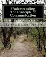 Understanding the Principle of Communication af The Speak Logic Project