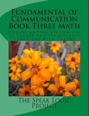 Bog, paperback Fundamental of Communication Book Three Math af The Speak Logic Project