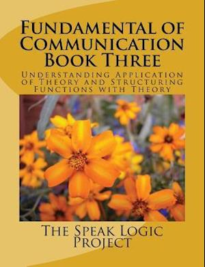 Bog, paperback Fundamental of Communication Book Three af The Speak Logic Project