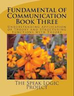 Fundamental of Communication Book Three af The Speak Logic Project