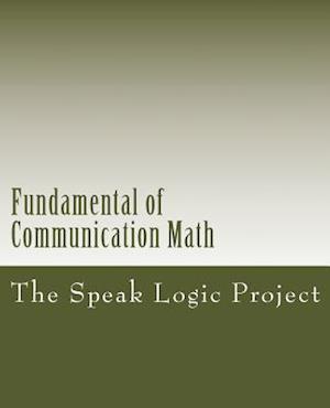 Bog, paperback Fundamental of Communication Book One Math af The Speak Logic Project