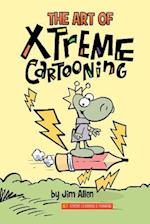 The Art of Xtreme Cartooning af Jim Allen