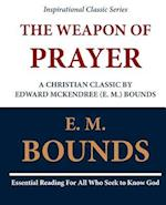 The Weapon of Prayer a Christian Classic by Edward McKendree (E. M.) Bounds af Edward M. Bounds, E. M. Bounds