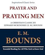 Prayer and Praying Men af Edward M. Bounds, E. M. Bounds