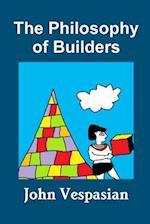 The Philosophy of Builders af John Vespasian