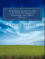 Something Special for You a 52 Week Devotional to Encourage Your Heart Volume 1