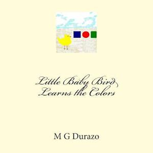 Bog, paperback Little Baby Bird Learns the Colors af M. G. Durazo