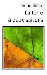 La Terre a Deux Saisons af Pierre Girard