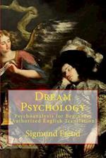 Dream Psychology af Dr Sigmund Freud, Sigmund Freud