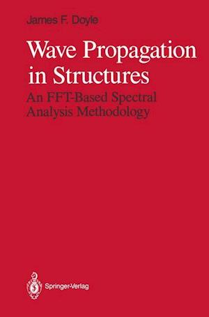 Wave Propagation in Structures : An FFT-Based Spectral Analysis Methodology