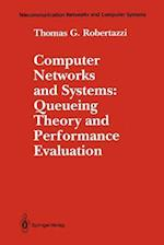 Computer Networks and Systems: Queueing Theory and Performance Evaluation (TELECOMMUNICATION NETWORKS AND COMPUTER SYSTEMS)
