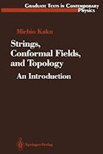 Strings, Conformal Fields, and Topology : An Introduction