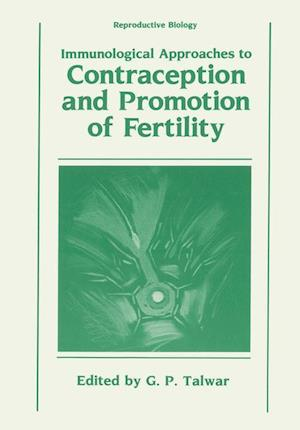Immunological Approaches to Contraception and Promotion of Fertility