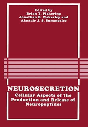 Neurosecretion: Cellular Aspects of the Production and Release of Neuropeptides