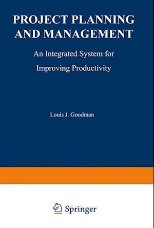 Project Planning and Management: An Integrated System for Improving Productivity