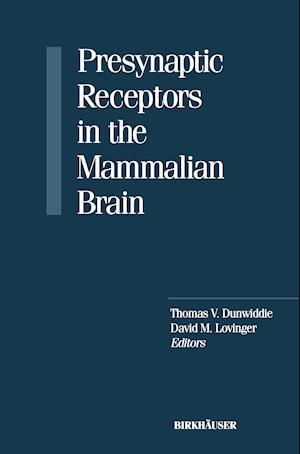 Presynaptic Receptors in the Mammalian Brain