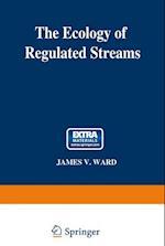 The Ecology of Regulated Streams af James Ward