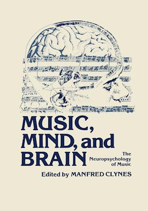 Music, Mind, and Brain: The Neuropsychology of Music