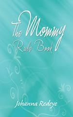 The Mommy Rule Book