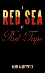 A Red Sea of Red Tape af Larry Vandeventer