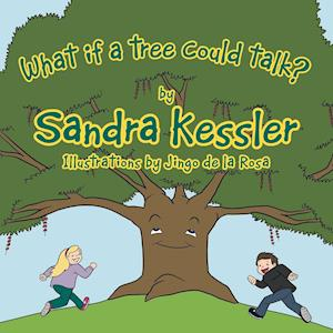 What If a Tree Could Talk?
