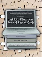 Unreal Education: Beyond Report Cards