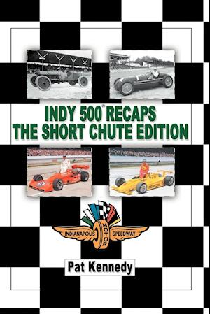 Indy 500 Recaps the Short Chute Edition