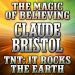 The Magic of Believing +TNT: It Rocks the Earth