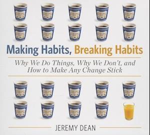 Lydbog, CD Making Habits, Breaking Habits af Jeremy Dean