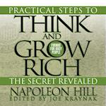 Practical Steps to Think and Grow Rich - The Secret Revealed