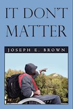 It Don't Matter af Joseph E. Brown
