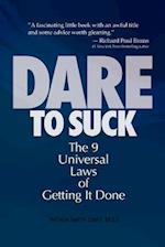 Dare to Suck: The 9 Universal Laws of Getting It Done af Nathan Smith Jones