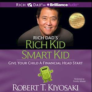 Rich Dad's Rich Kid Smart Kid af Robert T. Kiyosaki