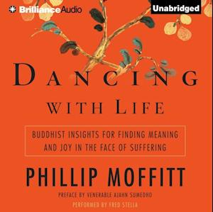 Dancing with Life af Phillip Moffitt