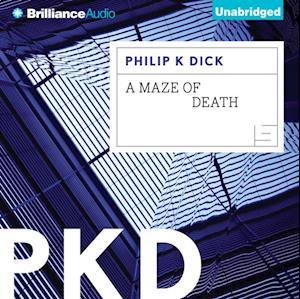Maze of Death af Philip K. Dick