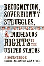 Recognition, Sovereignty Struggles, & Indigenous Rights in the United States