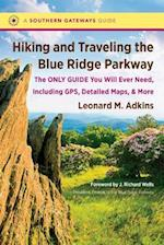 Hiking and Traveling the Blue Ridge Parkway (Southern Gateways Guides)